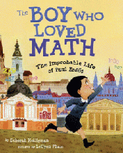 The Boy Who Loved Math: The Improbable Life of Paul Erdös