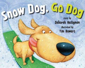 Snow Dog, Go Dog by Deborah Heiligman