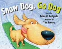 Snow Dog Go Dog by Deborah Heiligman